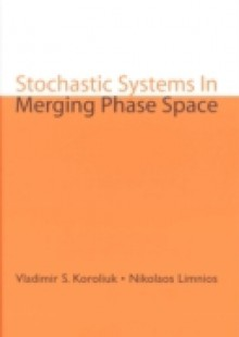 Обложка книги  - Stochastic Systems In Merging Phase Space
