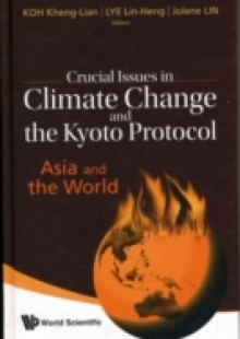 Обложка книги  - Crucial Issues In Climate Change And The Kyoto Protocol: Asia And The World