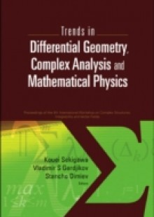 Обложка книги  - Trends In Differential Geometry, Complex Analysis And Mathematical Physics – Proceedings Of 9th International Workshop On Complex Structures, Integrability And Vector Fields