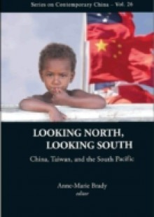 Обложка книги  - Looking North, Looking South: China, Taiwan, And The South Pacific