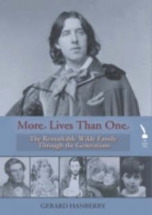 Обложка книги  - More Lives Than One: The Remarkable Family of Oscar Wilde through the Generations