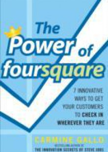 Обложка книги  - Power of foursquare: 7 Innovative Ways to Get Your Customers to Check In Wherever They Are