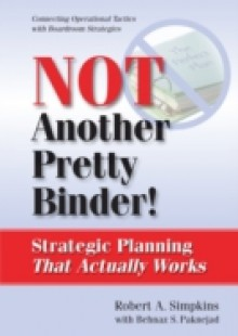 Обложка книги  - Not Another Pretty Binder – Structural Planning That Works