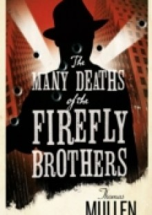 Обложка книги  - Many Deaths of the Firefly Brothers
