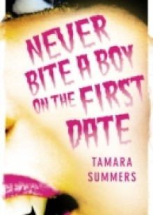 Обложка книги  - Never Bite a Boy on the First Date