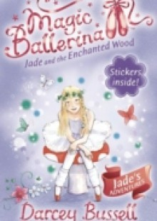 Обложка книги  - Jade and the Enchanted Wood (Magic Ballerina, Book 19)