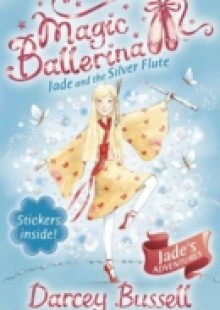 Обложка книги  - Jade and the Silver Flute (Magic Ballerina, Book 21)
