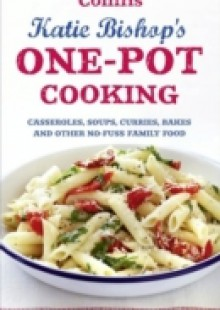 Обложка книги  - One-Pot Cooking: Casseroles, curries, soups and bakes and other no-fuss family food