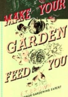 Обложка книги  - Make Your Garden Feed You