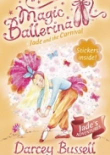 Обложка книги  - Jade and the Carnival (Magic Ballerina, Book 22)
