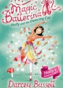 Обложка книги  - Holly and the Dancing Cat (Magic Ballerina, Book 13)