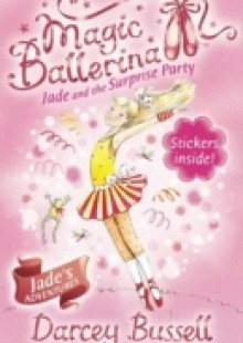 Обложка книги  - Jade and the Surprise Party (Magic Ballerina, Book 20)