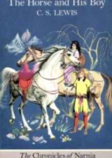 Обложка книги  - Horse and His Boy (Colour Version) (The Chronicles of Narnia, Book 3)