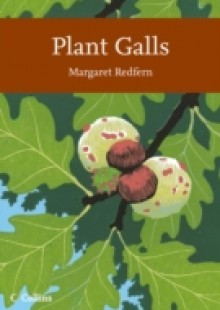Обложка книги  - Plant Galls (Collins New Naturalist Library, Book 117)