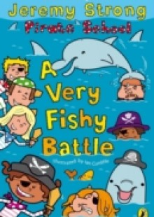 Обложка книги  - Pirate School: A Very Fishy Battle