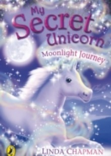 Обложка книги  - My Secret Unicorn: Moonlight Journey