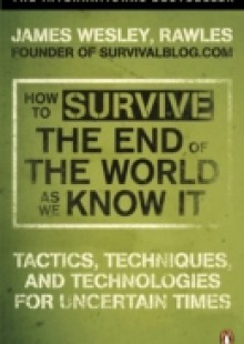 Обложка книги  - How to Survive The End Of The World As We Know It