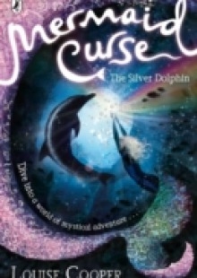 Обложка книги  - Mermaid Curse: The Silver Dolphin