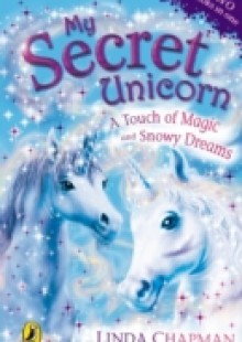 Обложка книги  - My Secret Unicorn: A Touch of Magic and Snowy Dreams