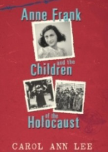 Обложка книги  - Anne Frank and Children of the Holocaust