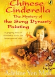Обложка книги  - Chinese Cinderella: The Mystery of the Song Dynasty Painting