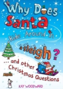 Обложка книги  - Why Does Santa Ride Around in a Sleigh?