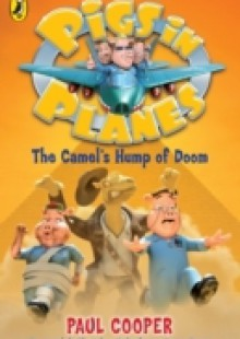Обложка книги  - Pigs in Planes: The Camel's Hump of Doom