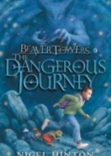 Обложка книги  - Beaver Towers: The Dangerous Journey