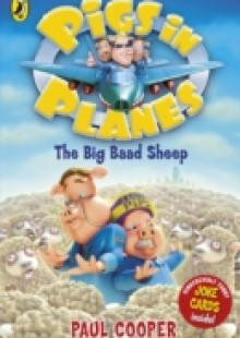 Обложка книги  - Pigs in Planes: The Big Baad Sheep
