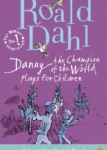 Обложка книги  - Danny the Champion of the World: Plays for Children