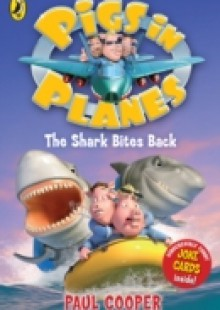 Обложка книги  - Pigs in Planes: The Shark Bites Back