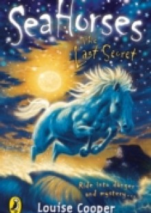 Обложка книги  - Sea Horses: The Last Secret