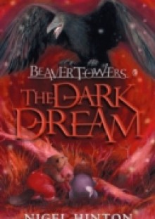 Обложка книги  - Beaver Towers: The Dark Dream