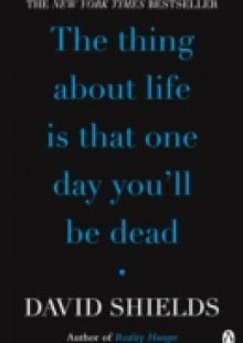 Обложка книги  - Thing About Life Is That One Day You'll Be Dead