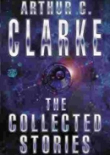 Обложка книги  - Collected Stories Of Arthur C. Clarke