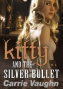 Обложка книги  - Kitty and the Silver Bullet