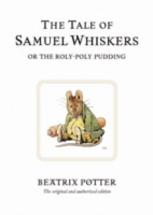 Обложка книги  - Tale of Samuel Whiskers or the Roly-Poly Pudding