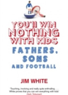 Обложка книги  - You'll Win Nothing With Kids