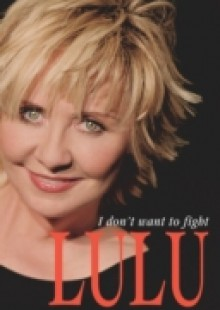 Обложка книги  - Lulu: I Don't Want To Fight