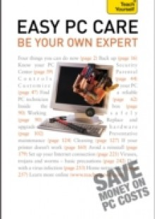 Обложка книги  - Easy PC Care: Be Your Own Expert: Teach Yourself
