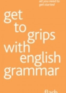Обложка книги  - Get to grips with english grammar: Flash