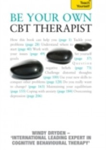 Обложка книги  - Be Your Own CBT Therapist: Teach Yourself