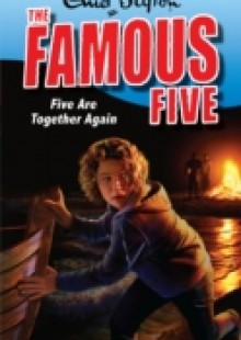 Обложка книги  - Famous Five: Five Are Together Again