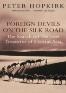 Обложка книги  - Foreign Devils on the Silk Road