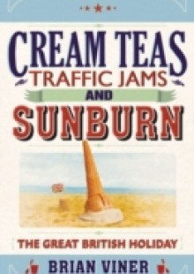 Обложка книги  - Cream Teas, Traffic Jams and Sunburn