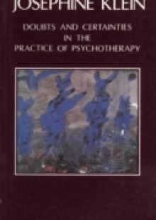 Обложка книги  - Doubts and Certainties in the Practice of Psychotherapy