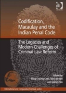 Обложка книги  - Codification, Macaulay and the Indian Penal Code