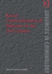 Обложка книги  - Racial Criminalization of Migrants in the 21st Century