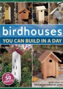 Обложка книги  - Birdhouses You Can Build in a Day