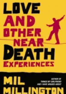 Обложка книги  - Love and Other Near Death Experiences